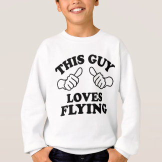 This Guy Loves Flying Sweatshirt