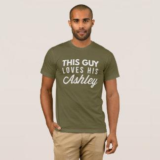 This guy loves his Ashley T-Shirt