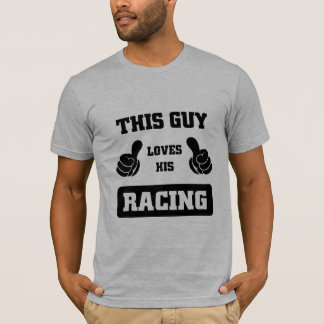 THIS GUY LOVES HIS RACING T-Shirt