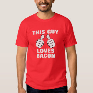 This Guy Loves To Bacon Tee Shirts