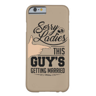 This Guy's Getting Married ! Phonecase Barely There iPhone 6 Case