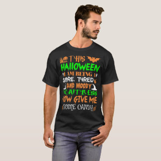 This Halloween Being Tired Waitress Candy T-Shirt