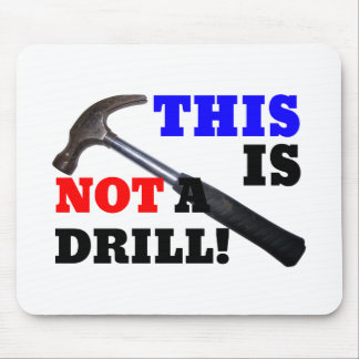 This Hammer Is Not A Drill! Mouse Pad