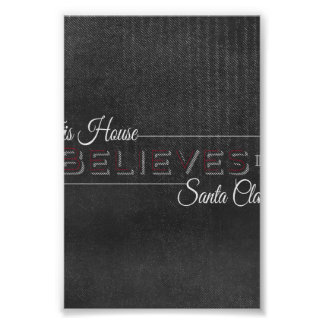 This house believes in Santa Claus Chalkboard Poster