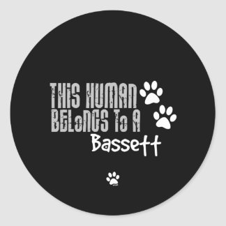 This Human Belongs to a Bassett Round Stickers