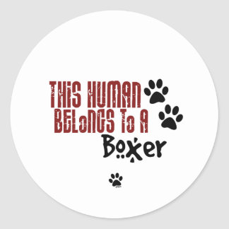 This Human Belongs to a Boxer Round Sticker