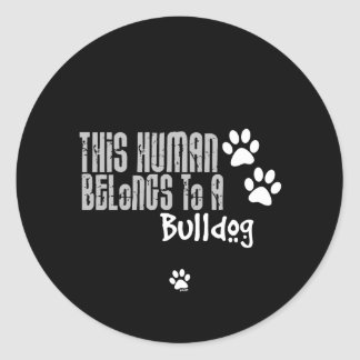 This Human Belongs to a Bulldog Stickers
