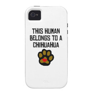 This Human Belongs To A Chihuahua Vibe iPhone 4 Case