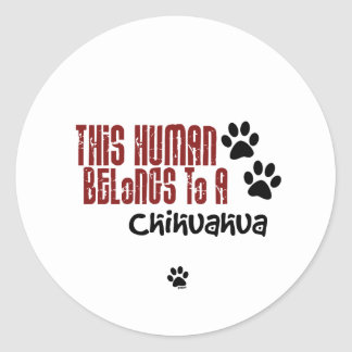 This Human Belongs to a Chihuahua Sticker