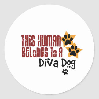 This Human Belongs to a Diva Dog Sticker