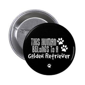 This Human Belongs to a Golden Retriever Pins