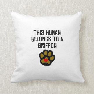This Human Belongs To A Griffon Throw Pillows