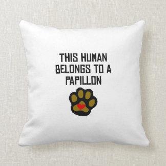 This Human Belongs To A Papillon Throw Pillow