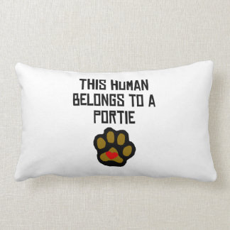 This Human Belongs To A Portie Pillows