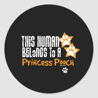 This Human Belongs to a Princess Pooch Round Stickers