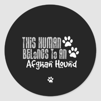 This Human Belongs to an Afghan Hound Round Stickers