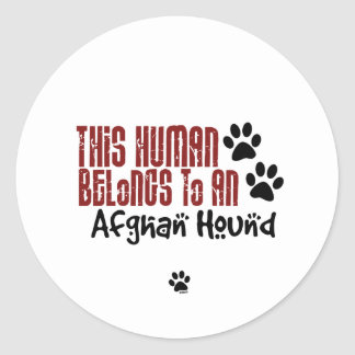This Human Belongs to an Afghan Hound Stickers