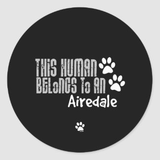 This Human Belongs to an Airedale Stickers