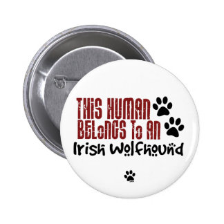This Human Belongs to an Irish Wolfhound Button