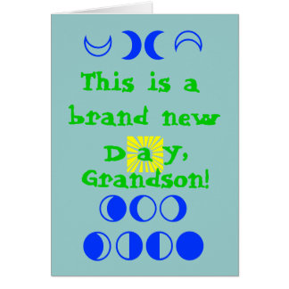 This is a brand new day, Grandson Card