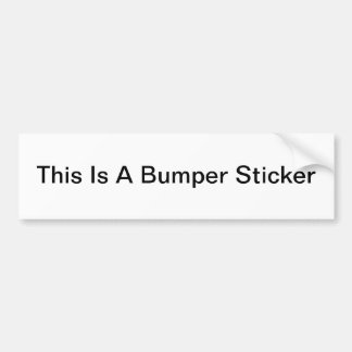 This Is A Bumper Sticker