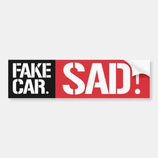This is a FAKE CAR - Sad - Feminist Bumper Sticker