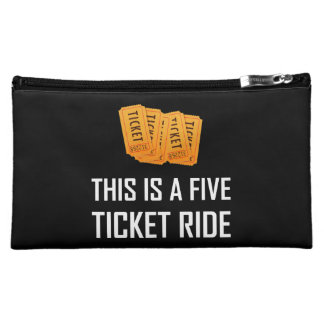 This Is A Five Ticket Ride Makeup Bag