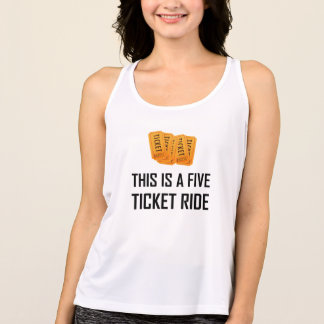 This Is A Five Ticket Ride Tank Top