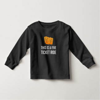 This Is A Five Ticket Ride Toddler T-shirt