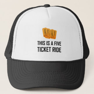 This Is A Five Ticket Ride Trucker Hat