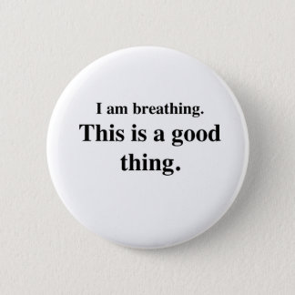 This Is A Good Thing 2 Inch Round Button
