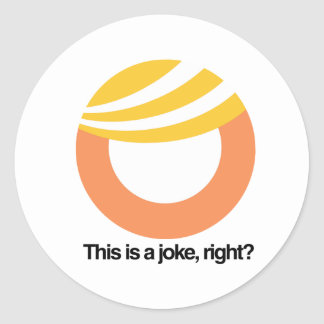 This is a joke right - Trump Toupee Logo -- Anti-T Round Sticker