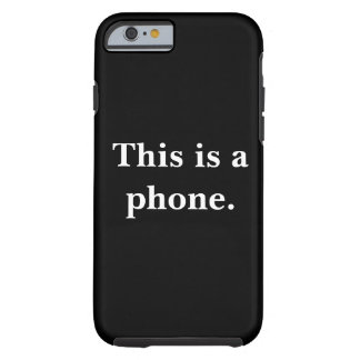 This is a Phone. Tough iPhone 6 Case