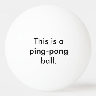 This is a Ping-Pong Ball - State the Obvious Humor