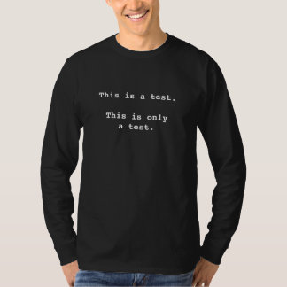 This is a test.This is only a test. Shirts