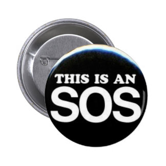 This Is An SOS 2 Inch Round Button