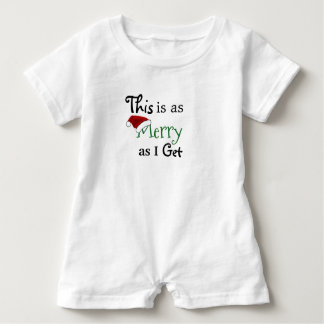 """This Is As Merry As I Get"" Baby Romper"