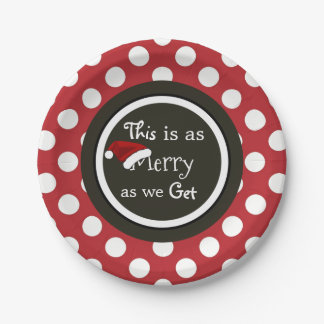 """""""This Is As Merry As We Get"""" Christmas 7 Inch Paper Plate"""