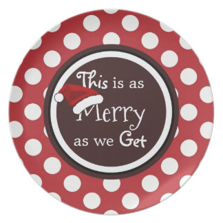 """""""This Is As Merry As We Get"""" Christmas Dinner Plates"""