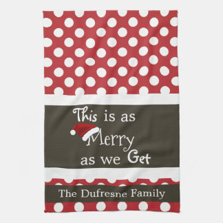 """""""This Is As Merry As We Get"""" Christmas Kitchen Hand Towels"""