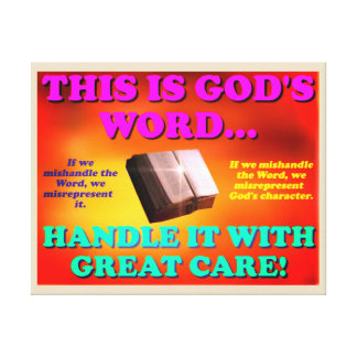 This is God's word...Handle it with great care! Canvas Print