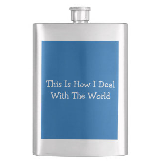 This Is How I Deal With The World Flask