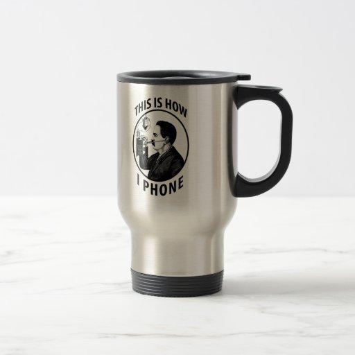 This Is How I  Phone Coffee Mug