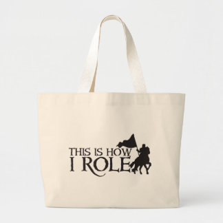 This is how I ROLE (With medieval knight on horse) Large Tote Bag
