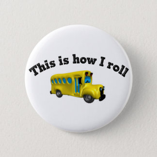This is how I roll 2 Inch Round Button