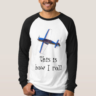 this is how I roll - Aerobatics T-Shirt