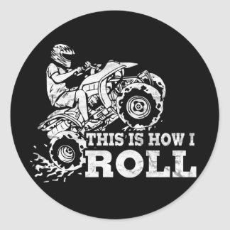 This Is How I Roll - ATV (All Terrain Vehicle) Round Sticker
