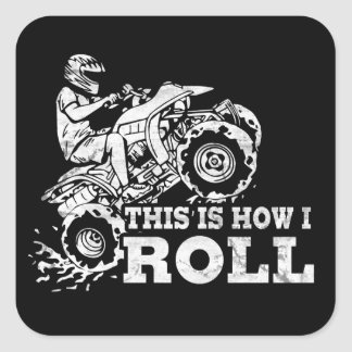 This Is How I Roll - ATV (All Terrain Vehicle) Square Sticker