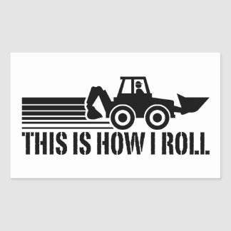 This Is How I Roll Backhoe Operator Sticker