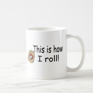 This Is How I Roll (BB Glove) Coffee Mugs